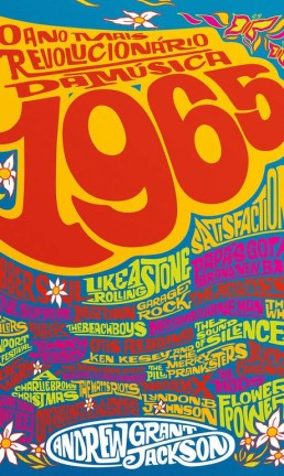 '1965 - O ano mais revolucionário da música' (LeYa) Foto: Divulgação