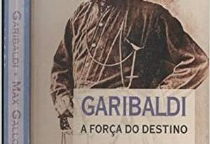 Capa da biografia de Garibaldi, escrita por Max Gallo Foto: Reprodução