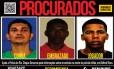 Cartaz estampa rosto dos homens procurados Foto: Divulgação/Disque-Denúncia