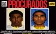 Recompensa é oferecida por informações sobre suspeitos Foto: Divulgação/Portal dos Procurados