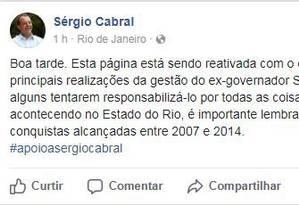 Reativação do Facebook do ex-governador Sergio Cabral gerou crítica nas redes Foto: Reprodução/Facebook