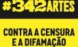 Campanha #342Artes: artistas se mobilizam na internet contra censura e difamação