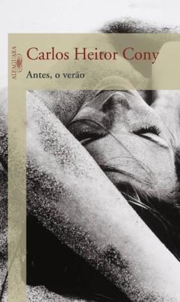 """Capa de """"Antes, o verão"""", de Carlos Heitor Cony Foto: Reprodução"""