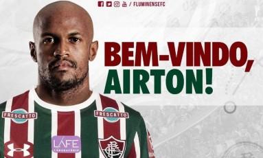 Airton foi anunciado oficialmente pelo Fluminense nesta terça-feira Foto: Reprodução/Twitter