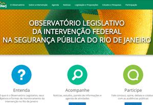 Site do Observatório Legislativo da Intervenção Federal no Rio Foto: Reprodução