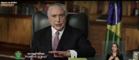Presidente Michel Temer em pronunciamento na TV Foto: Reprodução