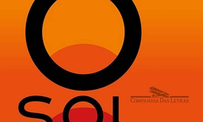 O Sol na Cabeça Foto: Reprodução / Companhia das Letras