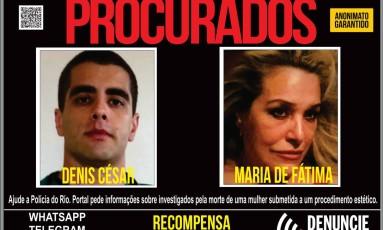 Denis e Maria de Fátima já são considerados foragidos pela Justiça Foto: Divulgação/ Disque Denúncia