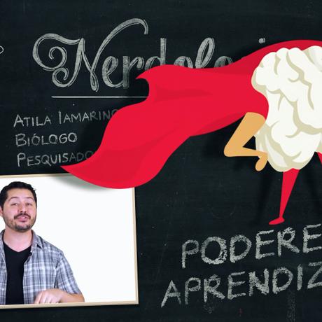 Poderes da aprendizagem - Nerdologia e G.lab Foto: Divulgação