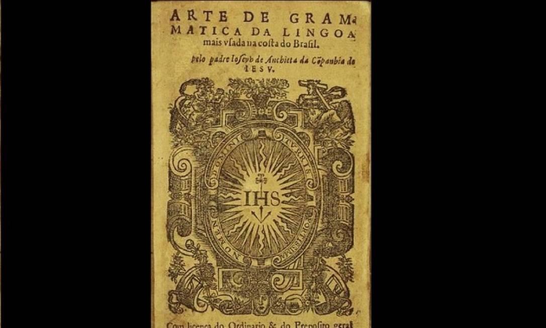 """""""Arte da gramática da língua portuguesa"""", foi escrito pelo Padre José de Anchieta em 1595 Foto: Reprodução/ Biblioteca Nacional"""
