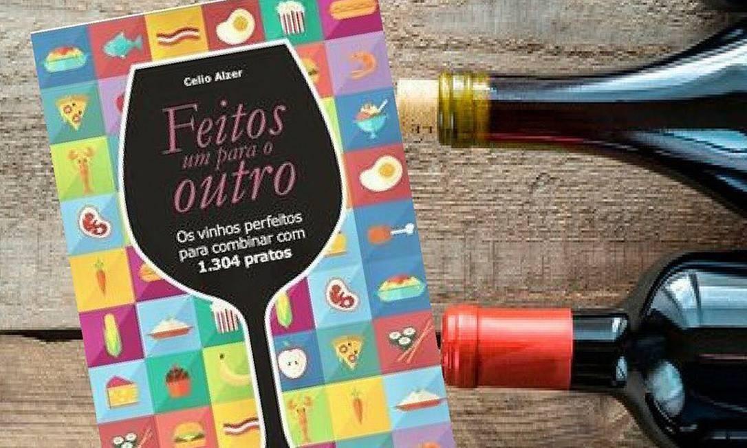 """""""Feitos um para o outro — Os vinhos perfeitos para combinar com 1.304 pratos"""" Celio Alzer Foto: Divulgação"""