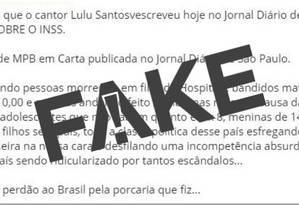 Mensagem que atribui texto sobre aposentadorias do INSS a Lulu Santos é falso Foto: Reprodução