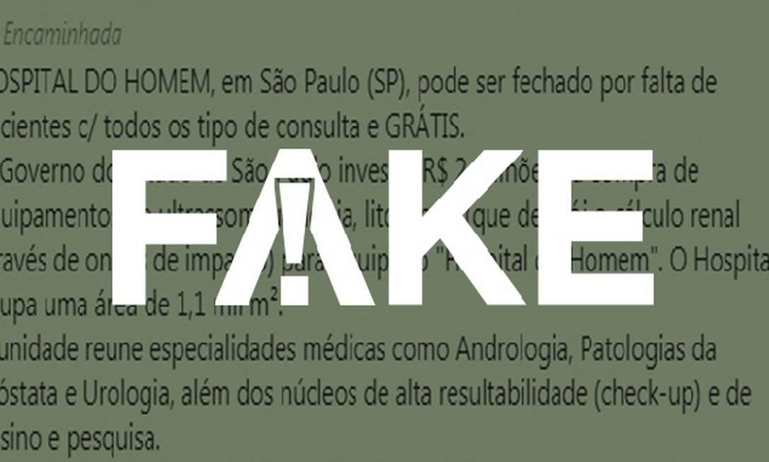 É #FAKE que Hospital do Homem vai fechar por falta de pacientes Foto: Reprodução
