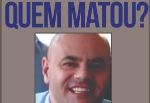 Cartaz estampa rosto de vítima Foto: Divugação/Disque-Denúncia