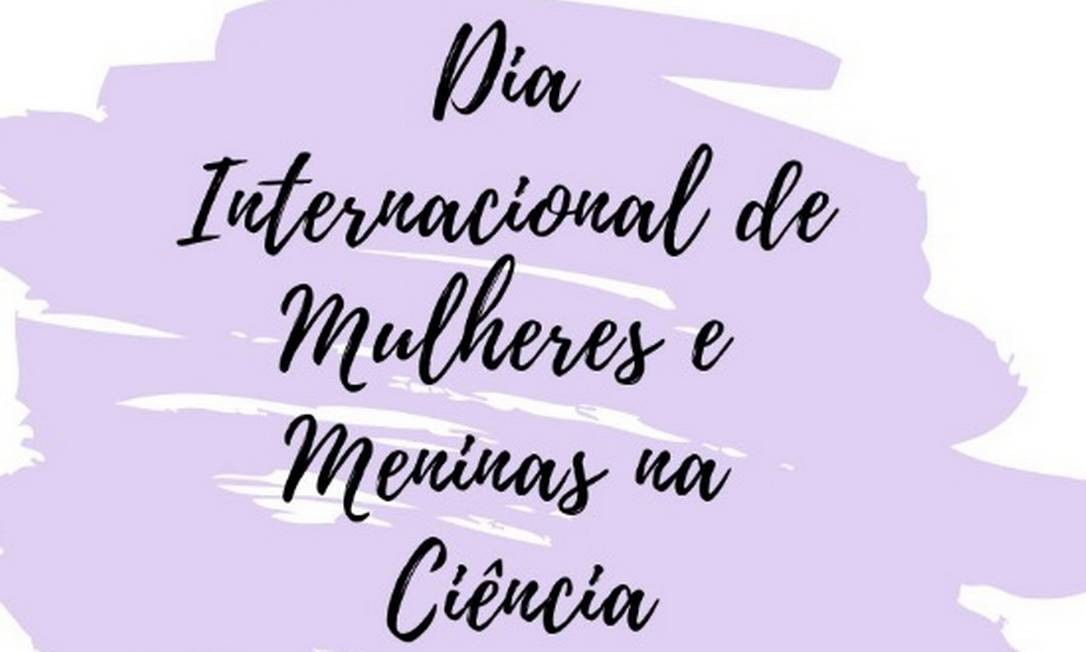 Post do CNPq no Twitter em celebração ao Dia Internacional de Mulheres e Meninas na Ciência Foto: Reprodução/ Twitter
