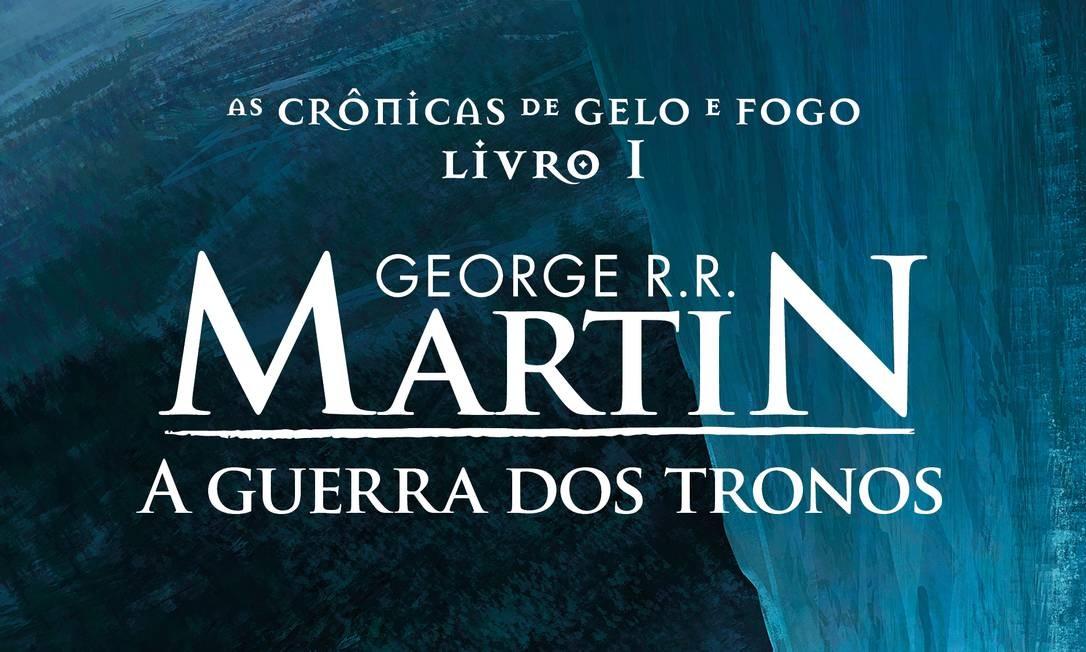 """Capa da edição da Suma das Letras de """"A guerra dos tronos"""", de George R. R. Martin Foto: Divulgação"""