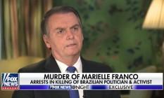 Presidente Jair Bolsonaro durante entrevista à Fox News, na qual foi questionado sobre asssinato da vereadora Marielle Franco Foto: Reprodução/Fox News