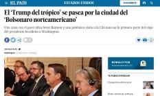 """""""O Trump dos trópicos passea pela cidade do Bolsonaro norteamericano"""" é o título do El País sobre o encontro dos dois presidentes Foto: Reprodução El País"""