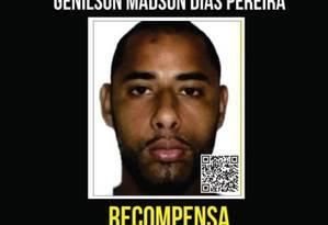 Disque Denúncia oferecia recompensa por informações sobre Genilson, morto nesta quarta em confronto com a PM Foto: Divulgação