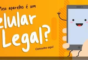 No site do projeto Celular Legal da Anatel pdoe-se conferir a situação do aparelho Foto: Reprodução