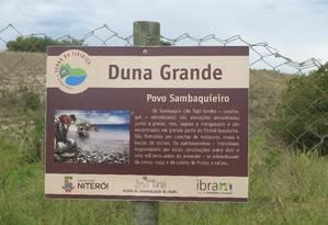 Desprotegidos: o entorno da Duna Grande, assim como a Vila de Pescadores de Itaipu e outras 27 áreas, não são reconhecidas como zonas de interesse social Foto: Daniela Kalicheski / O Globo
