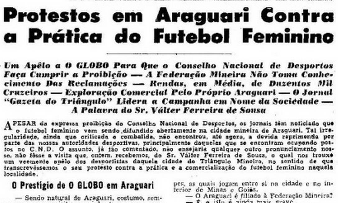 Carta ao GLOBO de abril de 1959 pede a proibição dos jogos do time feminino de Araguari, em Minas Gerais Foto: Reprodução