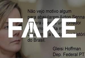 É #FAKE que Gleisi Hoffmann disse que não vê motivos para homenagens a Senna Foto: Reprodução