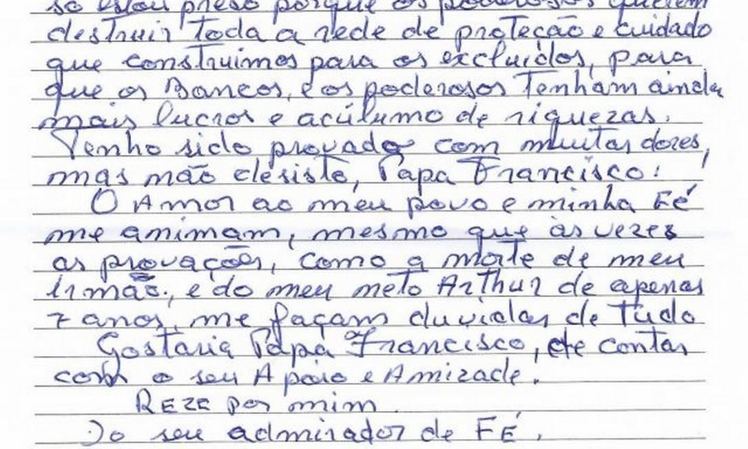 A mensagem do Papa foi resposta à carta do ex-presidente, escrita ao chefe do Vaticano em abril, para agradecer a contribuição do líder católico na defesa dos direitos dos mais pobres e relatar seu estado de ânimo sobre o contexto sociopolítico do Brasil Foto: Reprodução