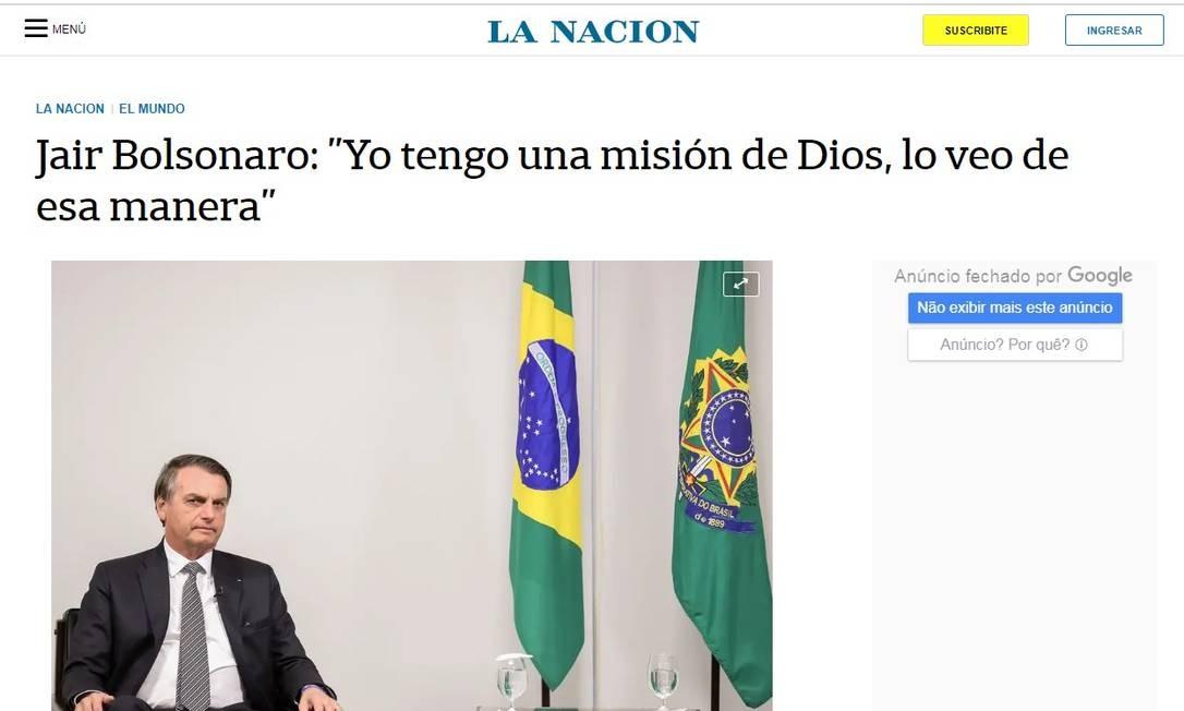 Bolsonaro diz que tem uma missão de Deus ao jornal argentino 'La Nación' Foto: Reprodução