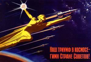 """Pôster de propaganda soviética durante a corrida espacial: """"Nosso triunfo no espaço é um hino à pátria soviética"""", diz o texto Foto: Reprodução / Reprodução"""