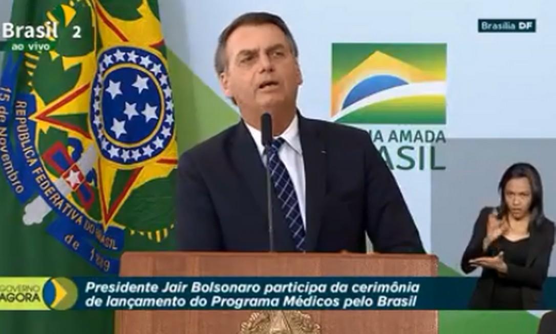 O presidente Jair Bolsonaro no lançamento do programa Médicos pelo Brasil Foto: Reprodução/ TV