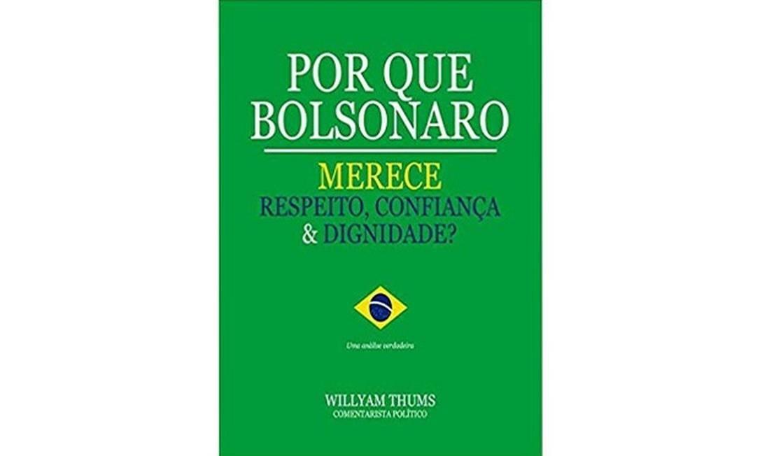 """O livro """"Por Que Bolsonaro Merece Respeito, Confiança & Dignidade?"""" Foto: Reprodução"""