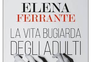 ferrante Foto: Capa do novo livro de Elena Ferrante