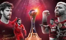 Flamengo x Liverpool pode ser a final Foto: Editoria de arte