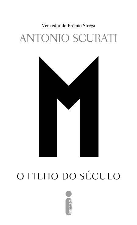 """Capa de """"M, o filho do século"""", do italiano Antonio Scurati Foto: Divulgação"""