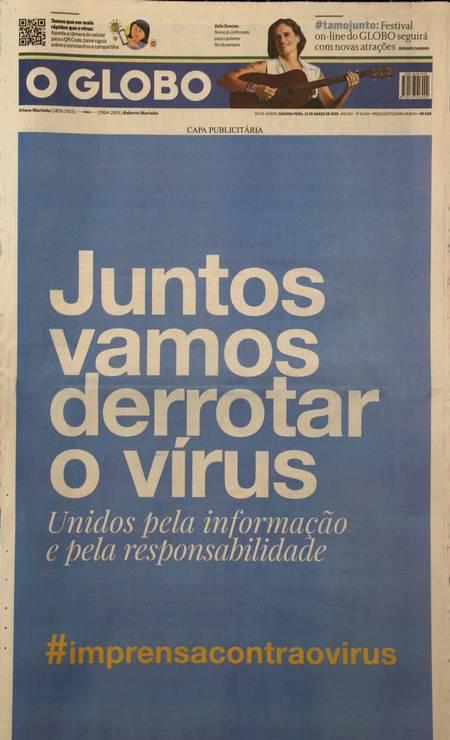 Capa do Globo na campanha de jornais no combate ao coronavírus Foto: Pedro Teixeira / O GLOBO
