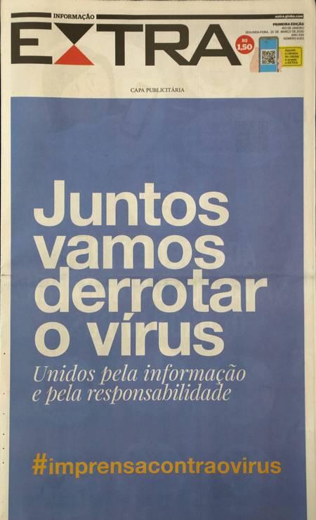 Capa do Extra na campanha de jornais no combate ao coronavírus Foto: Pedro Teixeira / O GLOBO