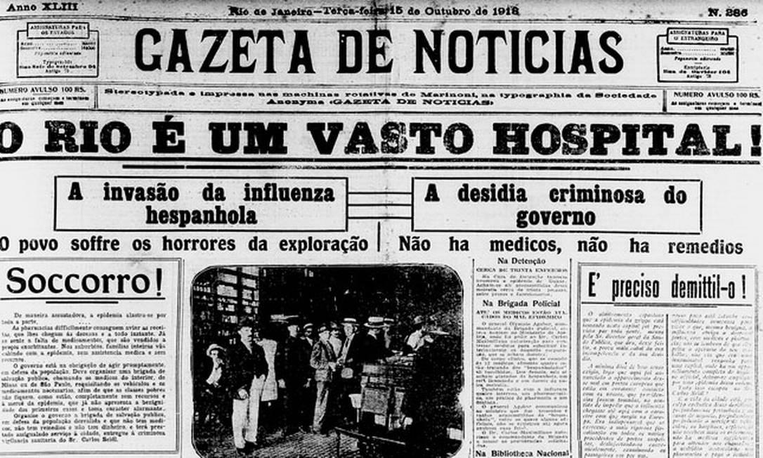 Primeira página do jornal Gazeta de Notícias retrata situação de colapso na saúde do Rio, então capital. Gripe espanhola fez cerca de 15 mil vítimas na cidade Foto: Reprodução