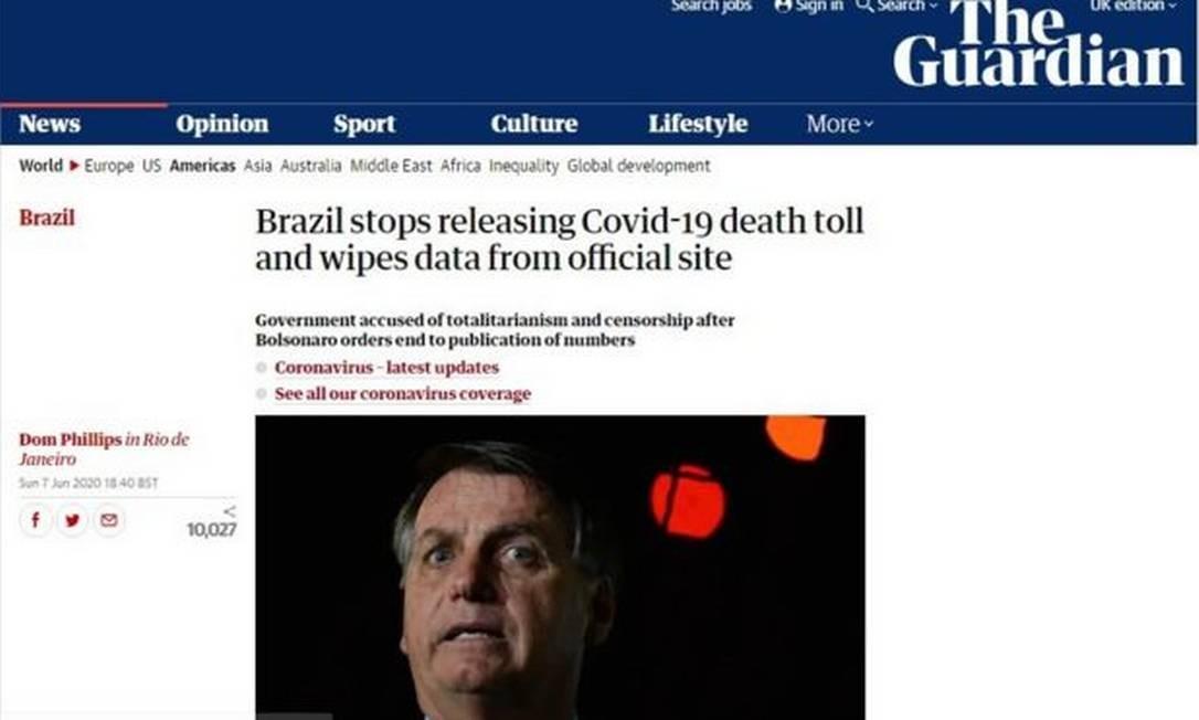 Jornal britânico The Guardian disse que governo brasileiro foi acusado de `totalitarismo e censura` ao mudar metodologia de números de covid-19 Foto: Reprodução