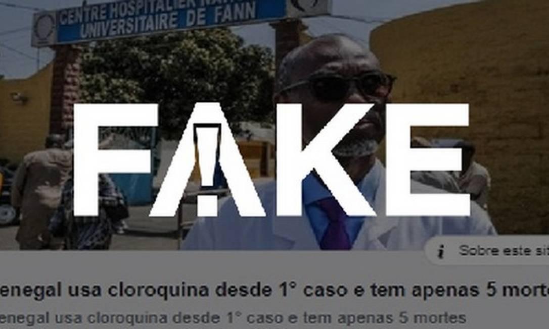É #FAKE que Senegal usa cloroquina desde o primeiro caso e tem apenas cinco mortes por Covid-19 Foto: Reprodução