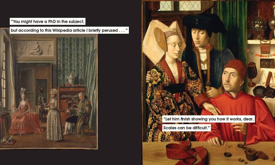 """Duas das imagens de obras de arte com legendas feitas por Nicole Tersigni para explicar o mansplaining. Na primeira: """"Você pode ter um doutorado nesse assunto, mas de acordo com esse artigo da Wikipedia que li brevemente"""". Na segunda: """"Deixe ele terminar de lhe explicar como funciona, querida. Balanças podem ser muito difíceis"""" Foto: CHRONICLE BOOKS / NYT"""