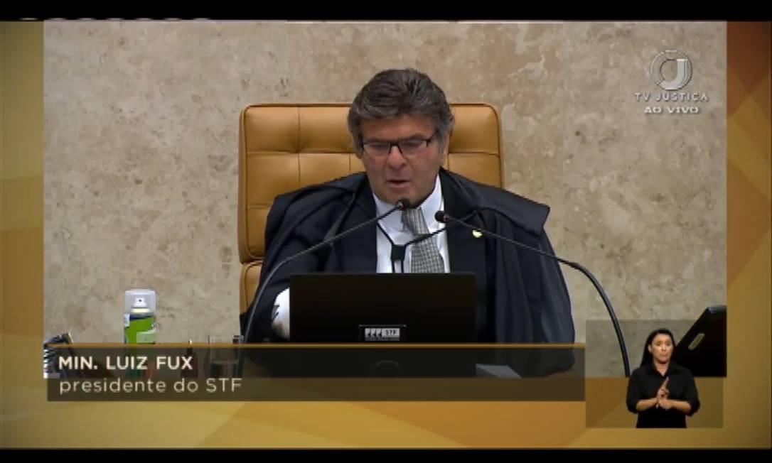 O presidente do Supremo Tribunal Federal (STF), ministro Luiz Fux, na sessão de julgamento Foto: Reprodução/ TV Justiça