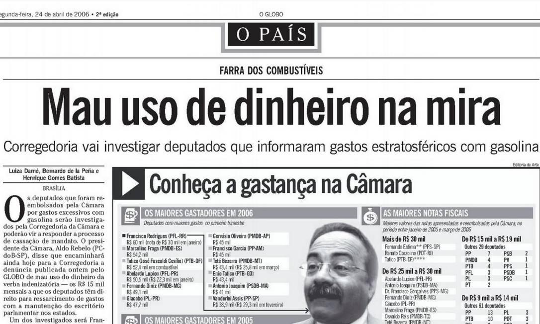 Reportagem do GLOBO de abril de 2006 sobre má utilização das verbas da Câmara Foto: Reprodução