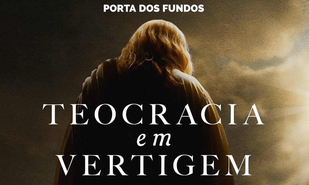 Cartaz de 'Teocracia em vertigem', do Porta dos Fundos Foto: Divulgação