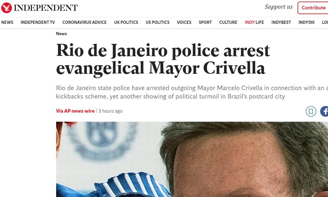 The Independent: 'Polícia do Rio de Janeiro prende prefeito evangélico Crivella' Foto: Reprodução