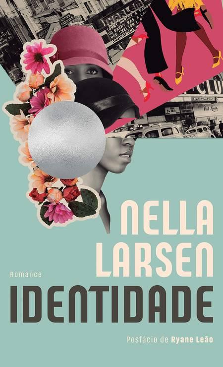 "Capa de ""Identidade"", livro de Nella Larsen Foto: Reprodução"