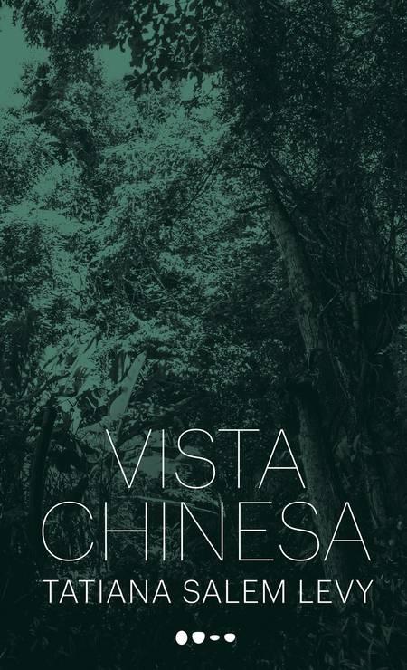 Vista Chinesa, que será lançado pela editora Todavia, é o quarto romance da escritora Tatiana Salem Levy Foto: Reprodução