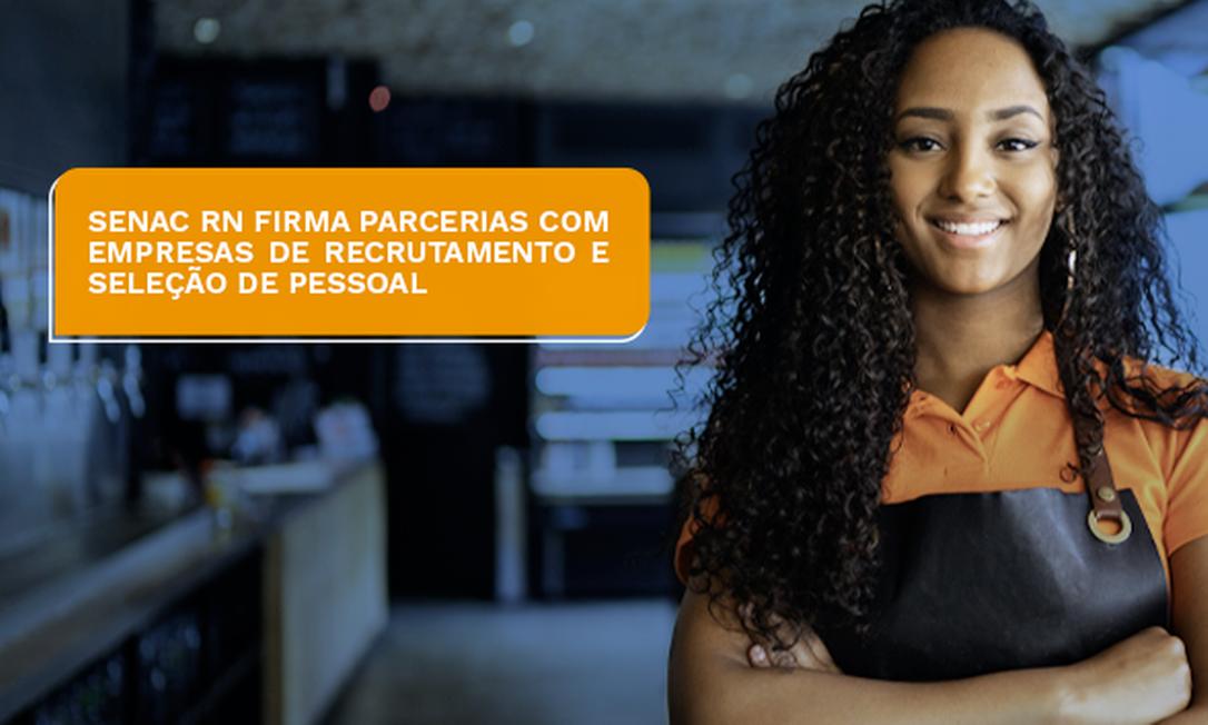 No Rio Grande do Norte, a instituição realizou importantes parcerias com empresas especializadas em recrutamento e seleção de pessoal. Foto: Divulgação