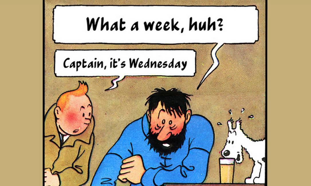 """Meme com Tintin e Haddock capturou a exaustão geral: """"Que semana, hein?"""" """"Capitão, é quarta-feira"""" Foto: Reprodução"""