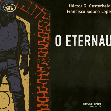 A HQ 'O Eternauta', de Héctor G. Oesterheld e Francisco Solano López ganha sua primeira tradução para o português Foto: Divulgação / Agência O Globo